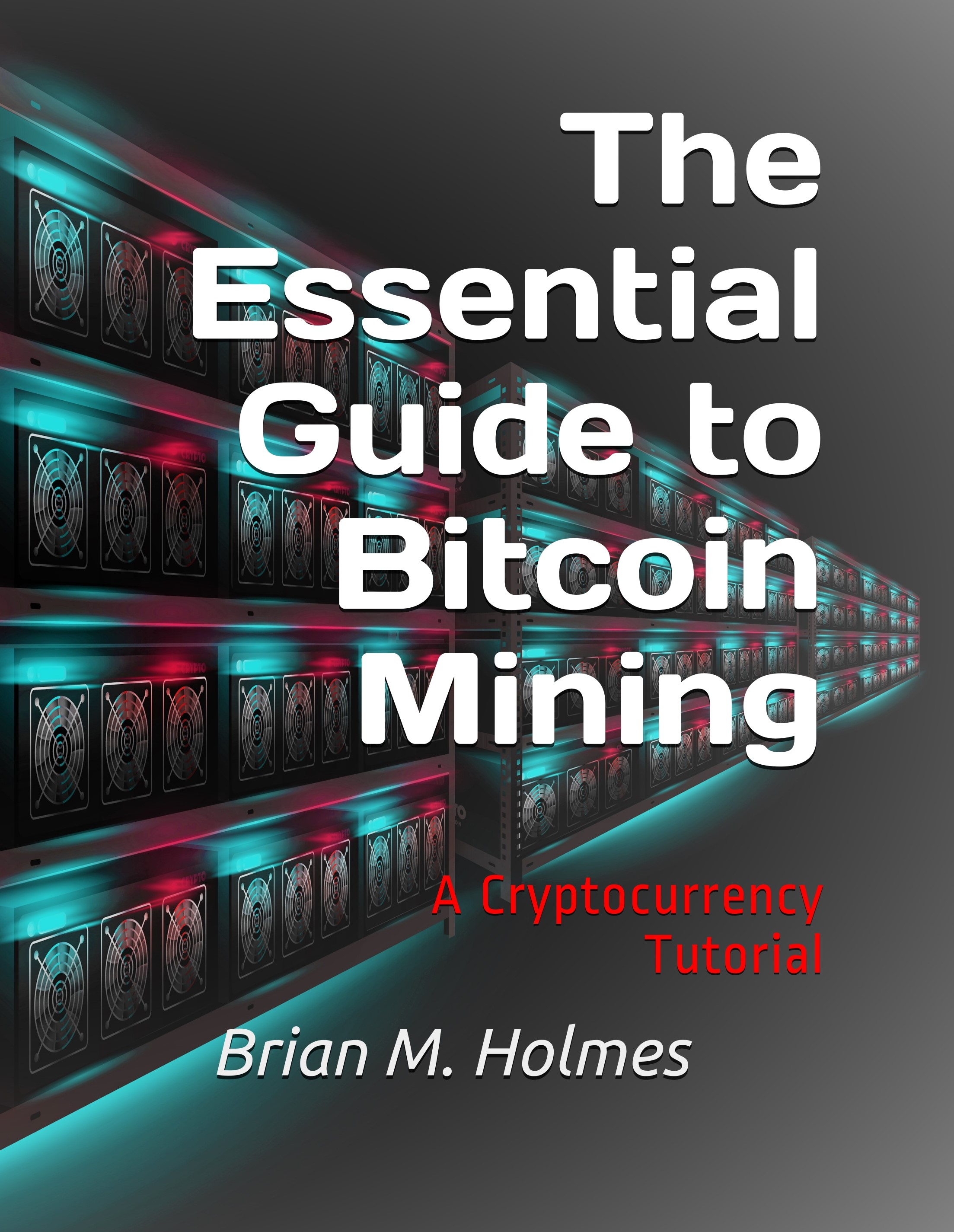 The Essential Guide to Bitcoin Mining